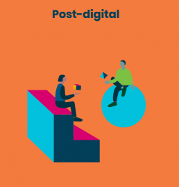 Illustration of 2 people sitting juggling a single object with the words 'Post - Digital'